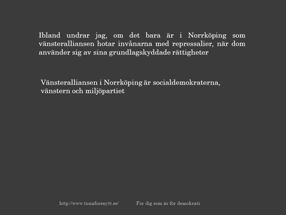 http://www.tunaforsnytt.se/ För dig som är för demokrati