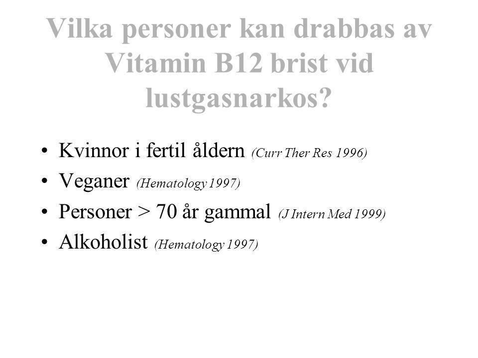 Vilka personer kan drabbas av Vitamin B12 brist vid lustgasnarkos