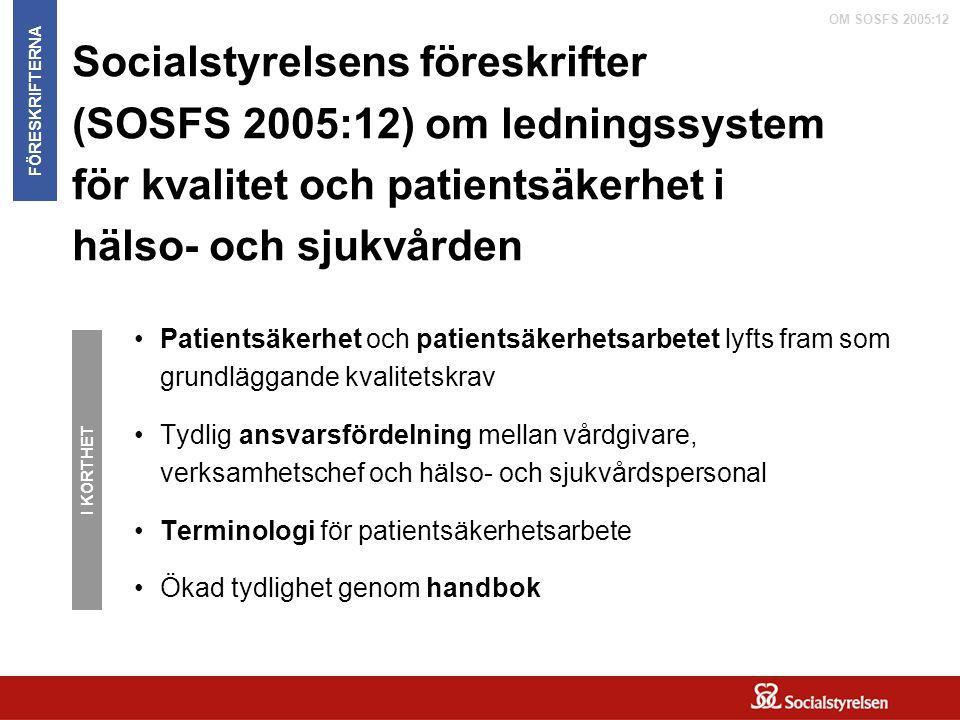 Socialstyrelsens föreskrifter (SOSFS 2005:12) om ledningssystem för kvalitet och patientsäkerhet i hälso- och sjukvården