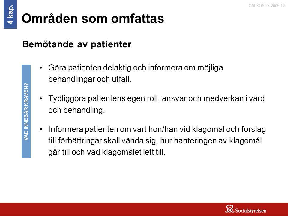 Områden som omfattas Bemötande av patienter