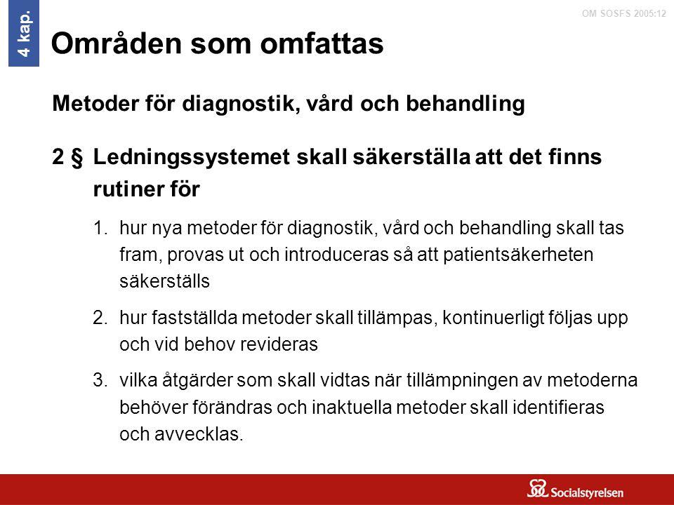 Områden som omfattas Metoder för diagnostik, vård och behandling 2 §