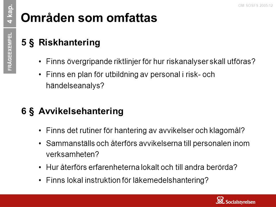 Områden som omfattas 5 § 6 § Riskhantering Avvikelsehantering