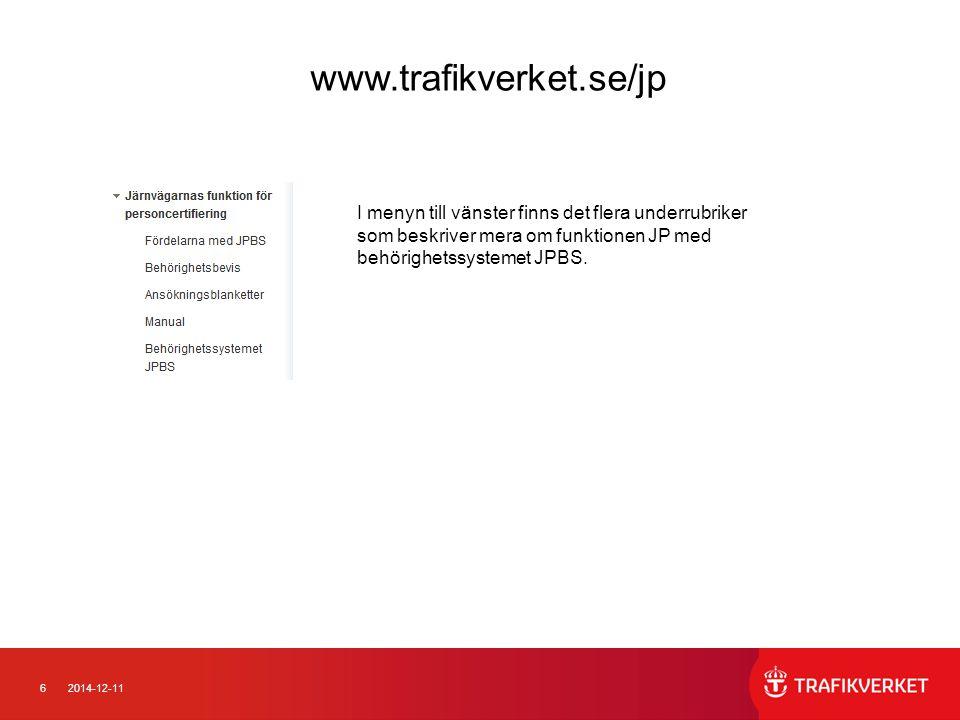 www.trafikverket.se/jp I menyn till vänster finns det flera underrubriker som beskriver mera om funktionen JP med behörighetssystemet JPBS.