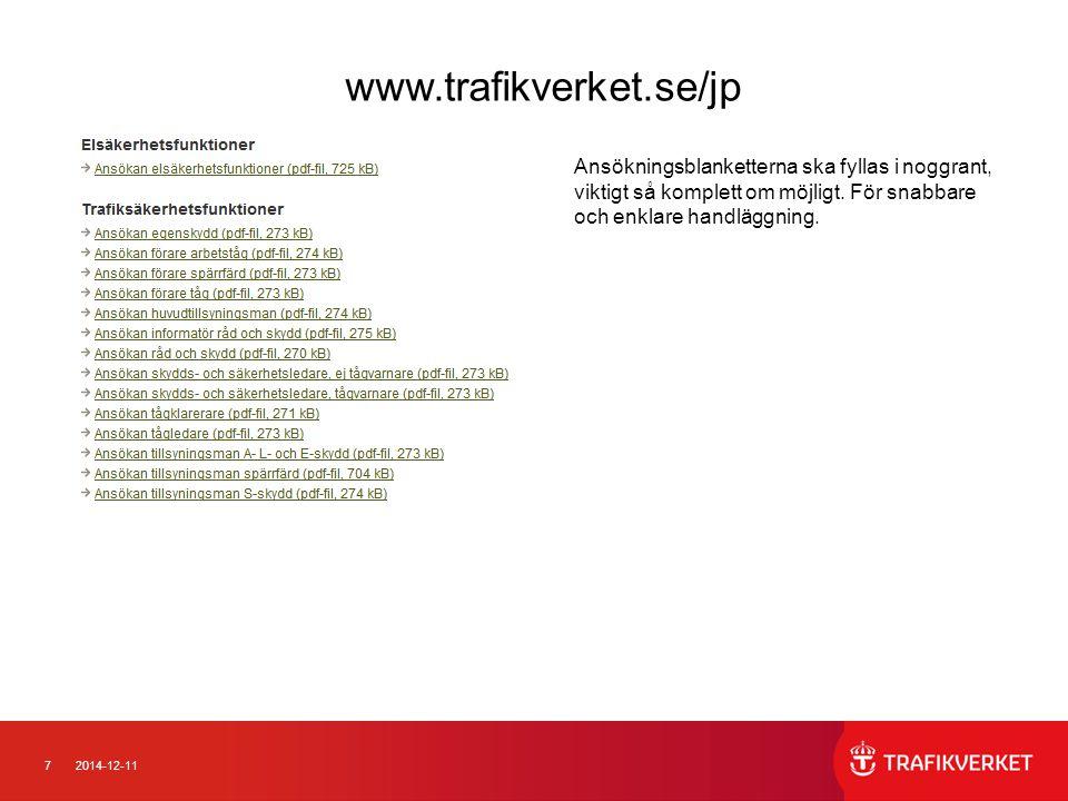 www.trafikverket.se/jp Ansökningsblanketterna ska fyllas i noggrant, viktigt så komplett om möjligt. För snabbare och enklare handläggning.