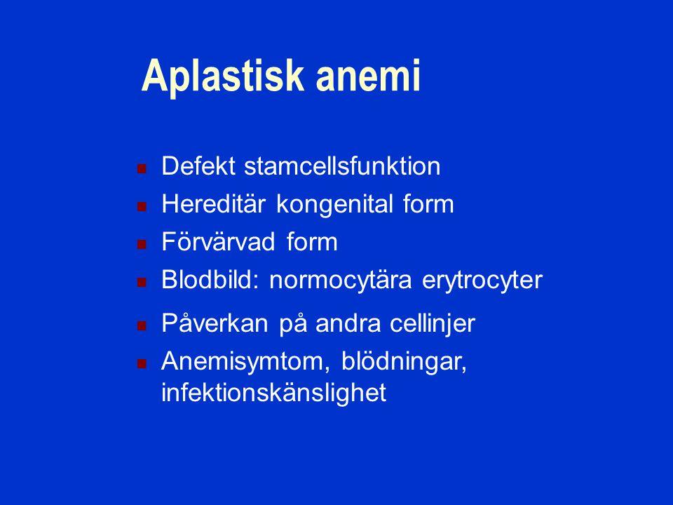 Aplastisk anemi Defekt stamcellsfunktion Hereditär kongenital form