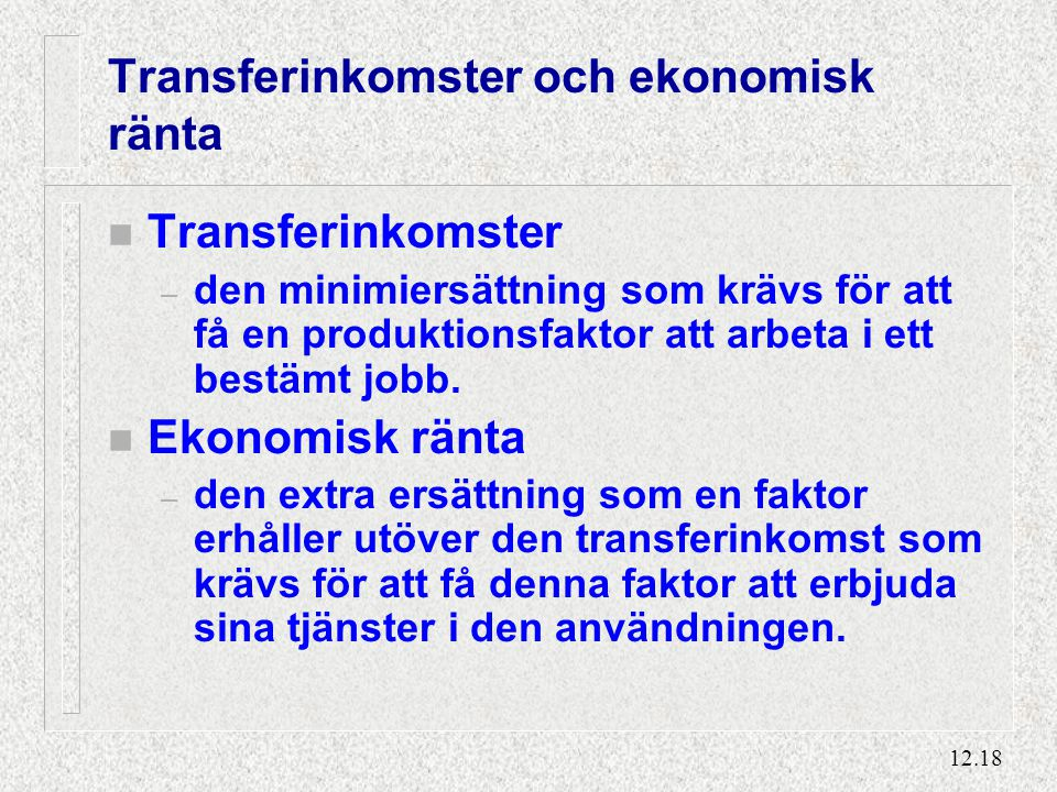 Transferinkomster och ekonomisk ränta (2)