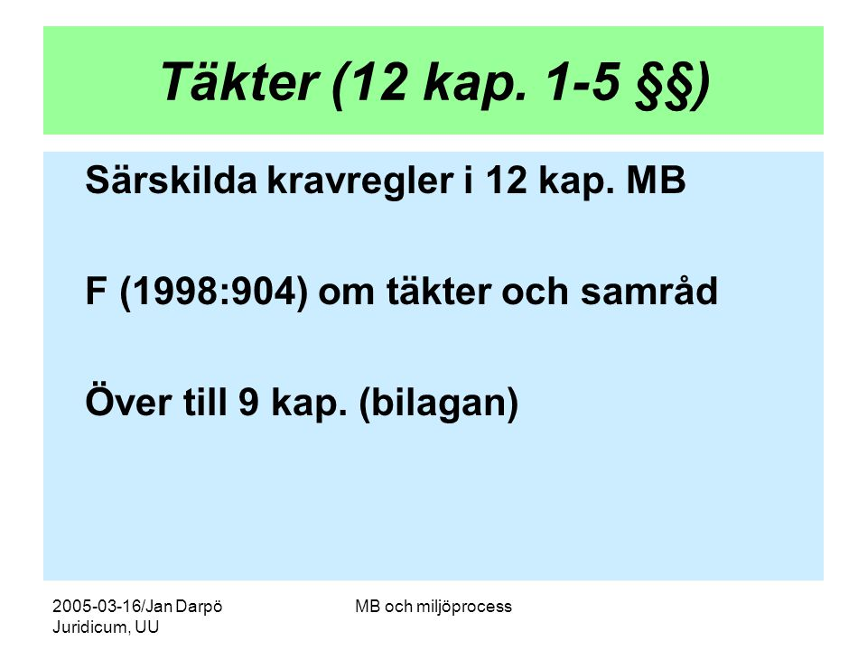 Täkter (12 kap. 1-5 §§) Särskilda kravregler i 12 kap. MB