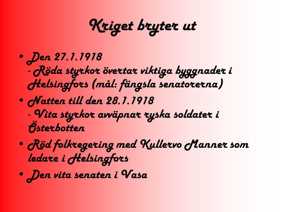 Kriget bryter ut Den 27.1.1918 - Röda styrkor övertar viktiga byggnader i Helsingfors (mål: fängsla senatorerna)