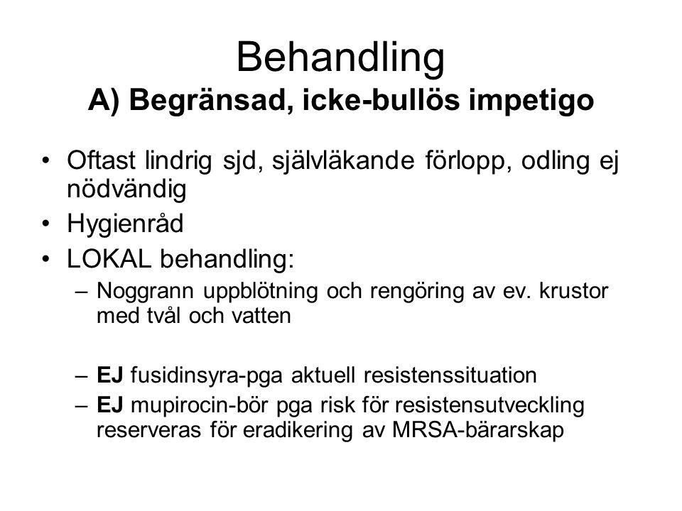 Behandling A) Begränsad, icke-bullös impetigo