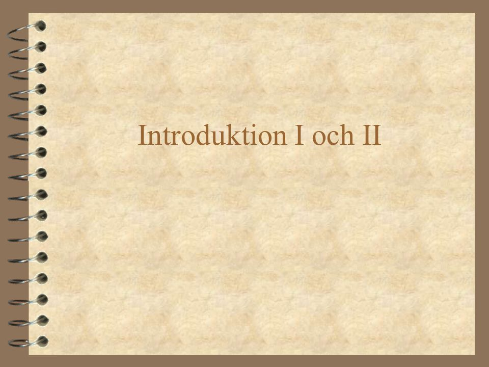 Introduktion I och II