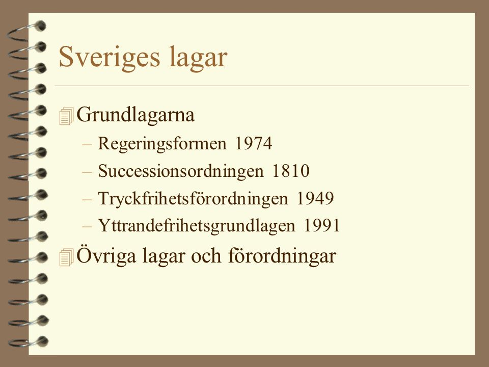 Sveriges lagar Grundlagarna Övriga lagar och förordningar