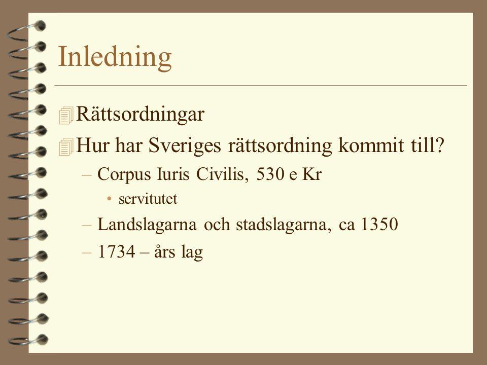 Inledning Rättsordningar Hur har Sveriges rättsordning kommit till
