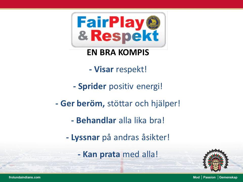 EN BRA KOMPIS - Visar respekt. - Sprider positiv energi