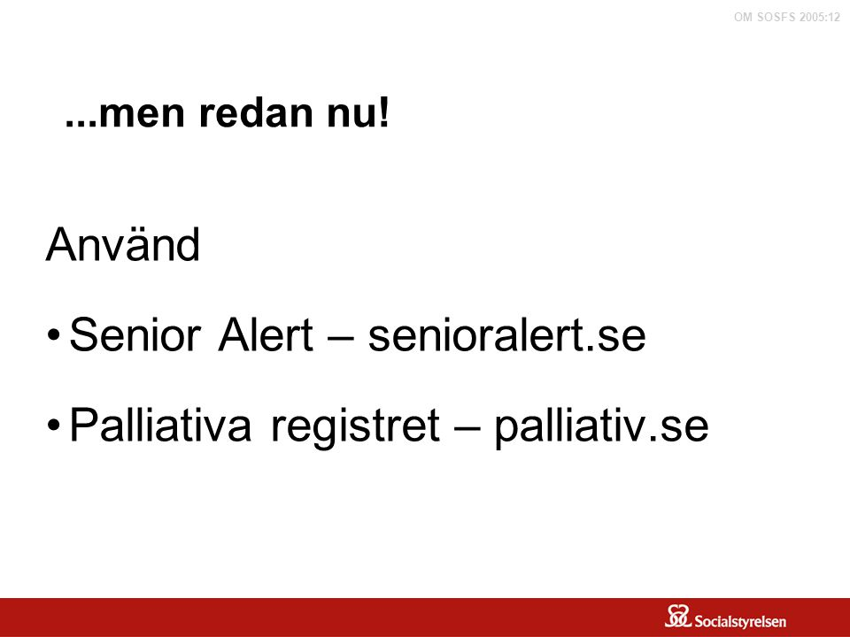 Senior Alert – senioralert.se Palliativa registret – palliativ.se