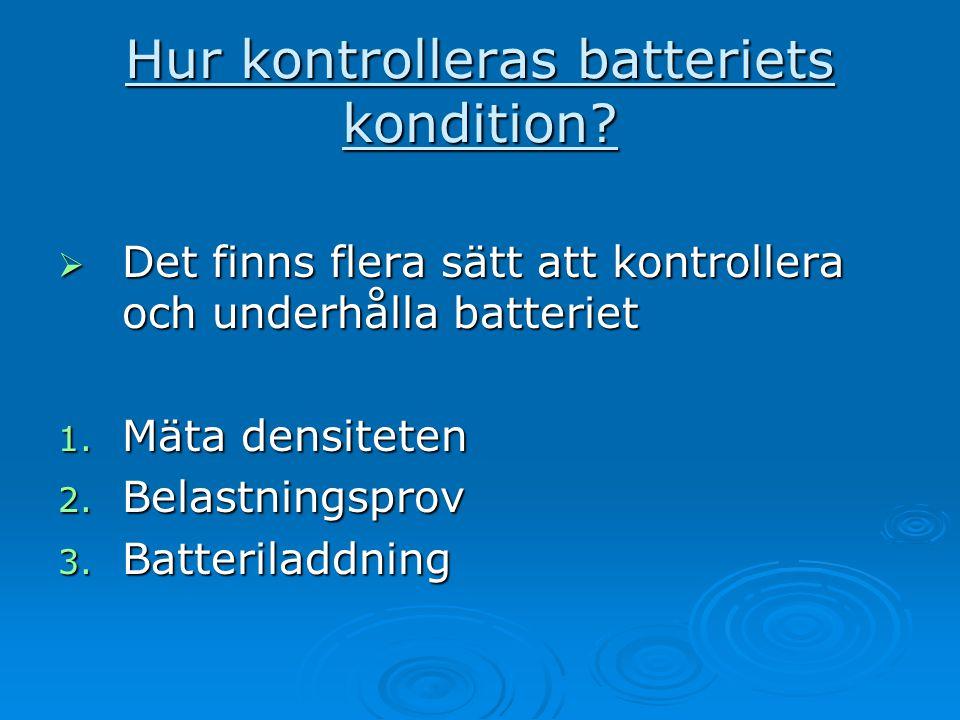 Hur kontrolleras batteriets kondition