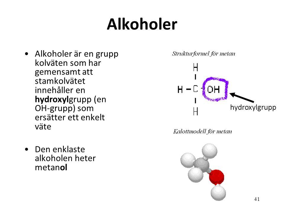 Alkoholer Alkoholer är en grupp kolväten som har gemensamt att stamkolvätet innehåller en hydroxylgrupp (en OH-grupp) som ersätter ett enkelt väte.