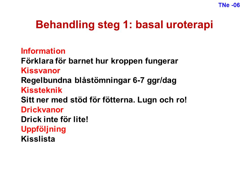 Behandling steg 1: basal uroterapi