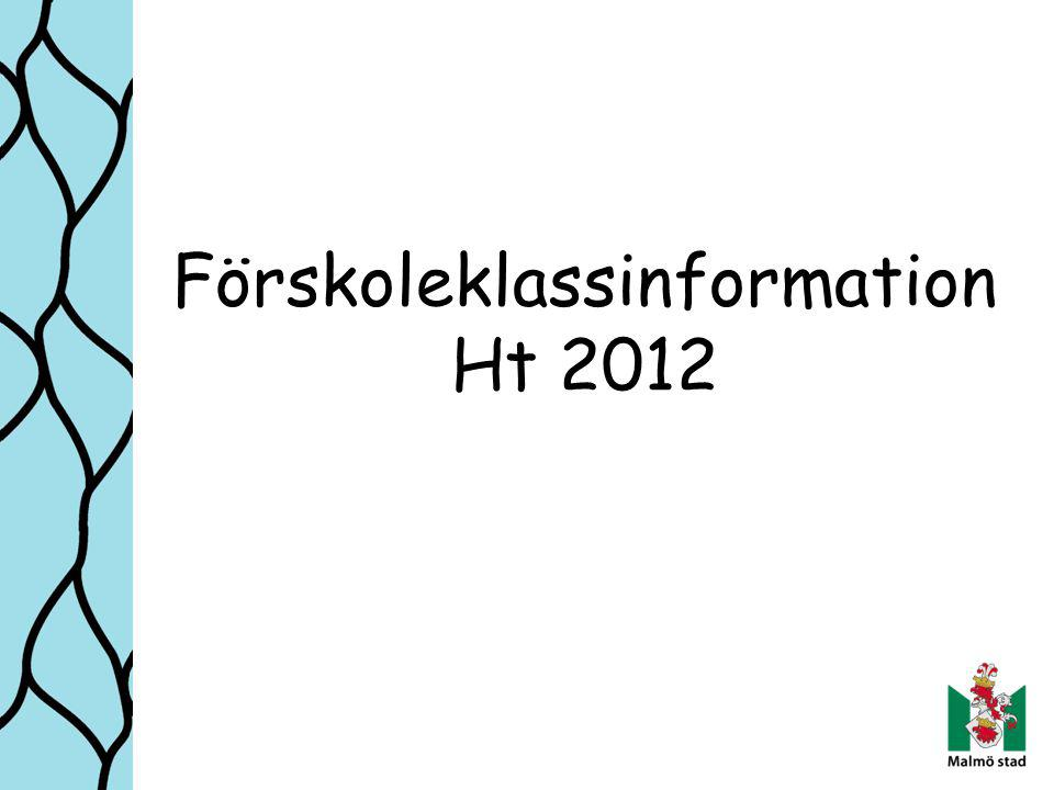 Förskoleklassinformation Ht 2012