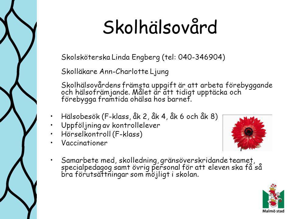 Skolhälsovård Skolsköterska Linda Engberg (tel: 040-346904)