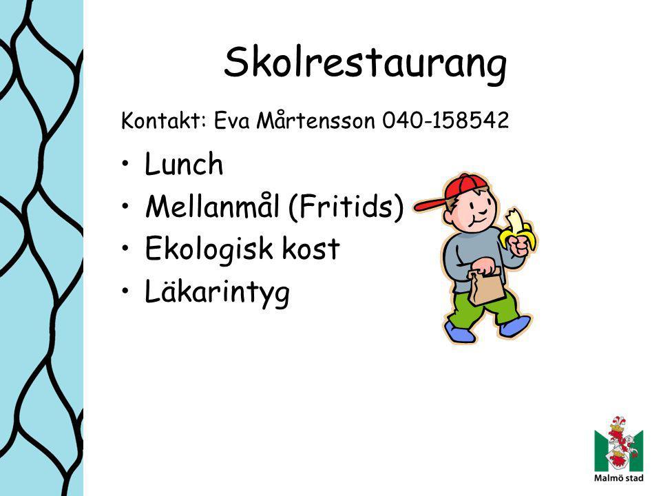 Skolrestaurang Lunch Mellanmål (Fritids) Ekologisk kost Läkarintyg