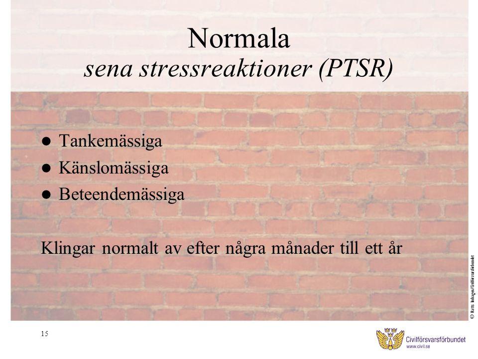 Normala sena stressreaktioner (PTSR)