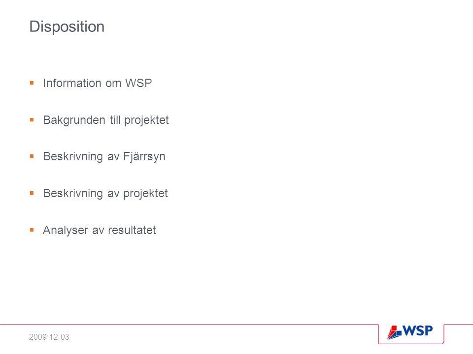 Disposition Information om WSP Bakgrunden till projektet