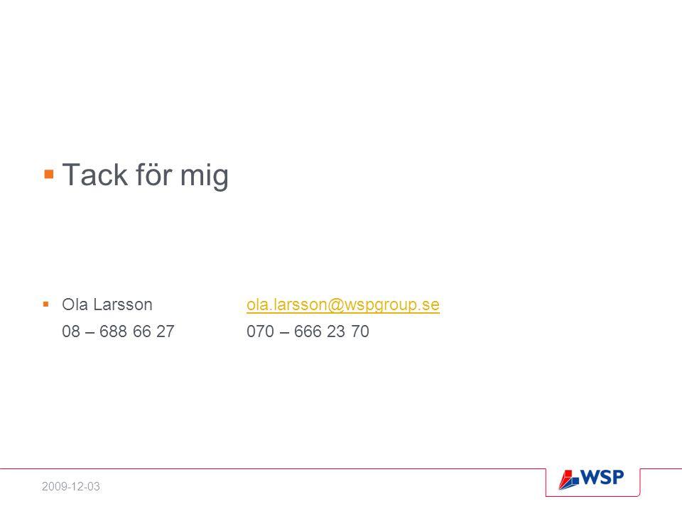 Tack för mig Ola Larsson ola.larsson@wspgroup.se