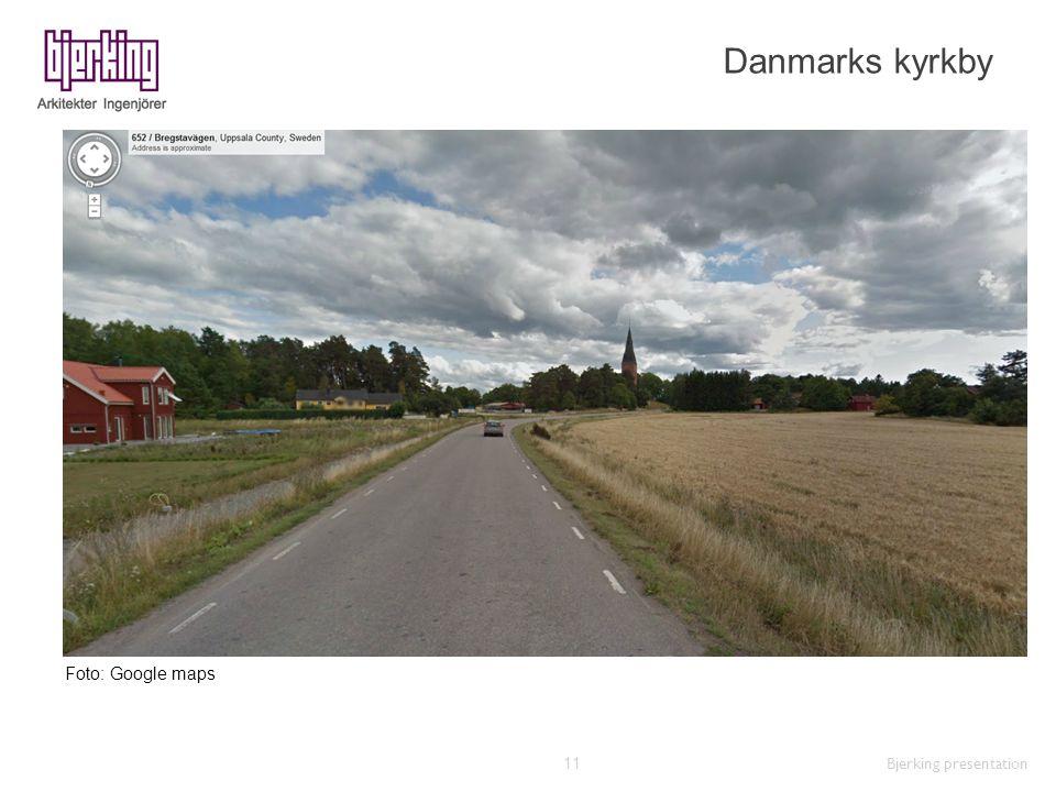 Danmarks kyrkby Foto: Google maps Bjerking presentation