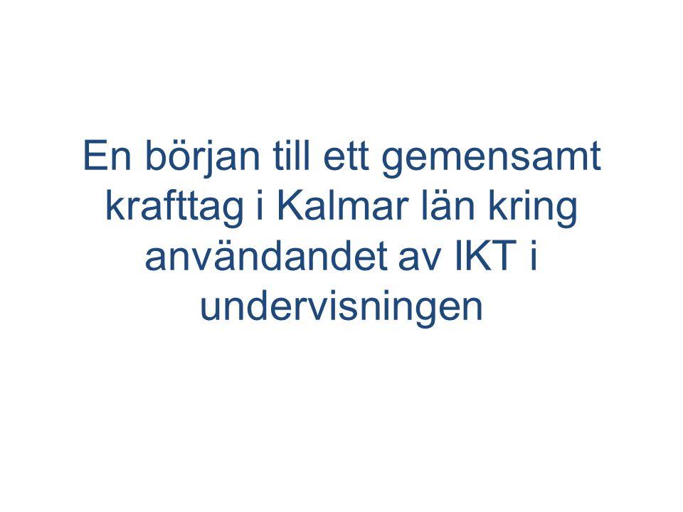 En början till ett gemensamt krafttag i Kalmar län kring användandet av IKT i undervisningen