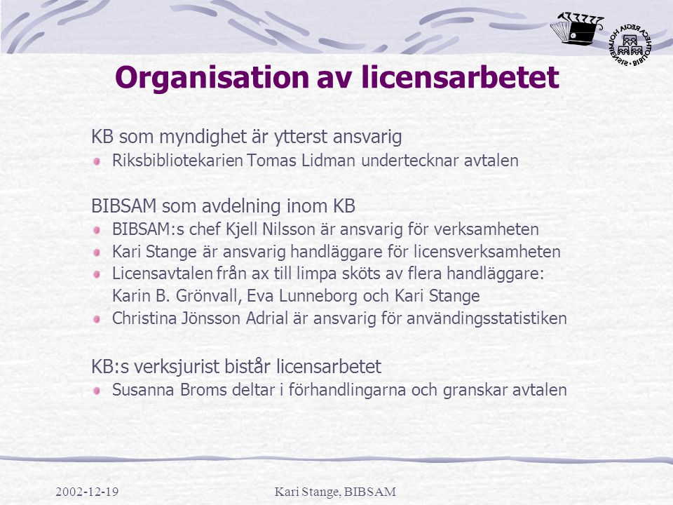Organisation av licensarbetet