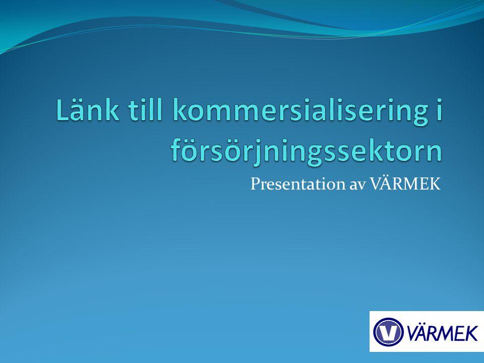Länk till kommersialisering i försörjningssektorn