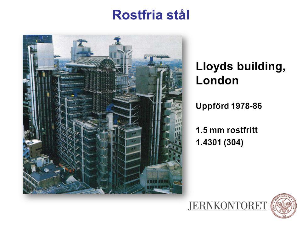 Rostfria stål Lloyds building, London Uppförd 1978-86 1.5 mm rostfritt
