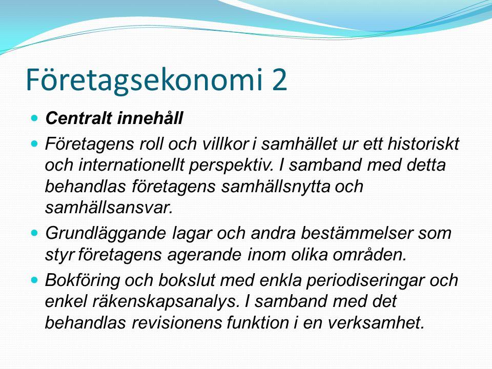 Företagsekonomi 2 Centralt innehåll