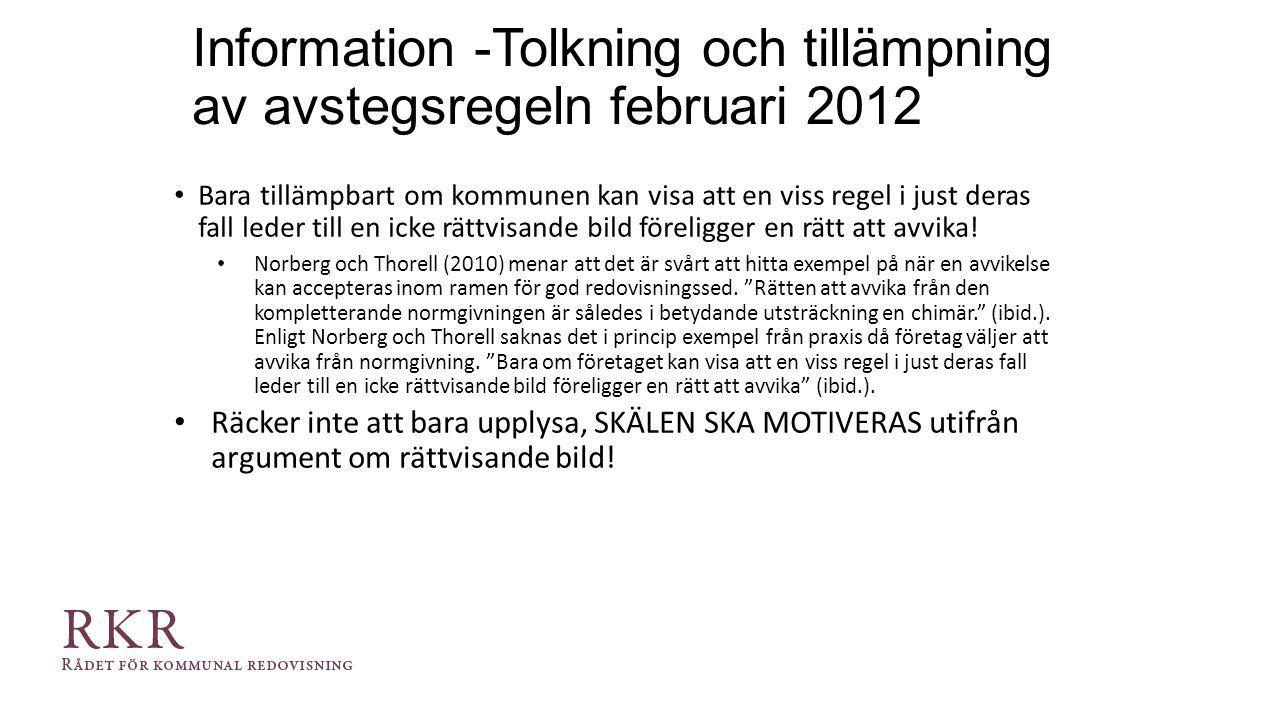 Information -Tolkning och tillämpning av avstegsregeln februari 2012