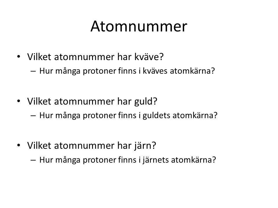 Atomnummer Vilket atomnummer har kväve Vilket atomnummer har guld