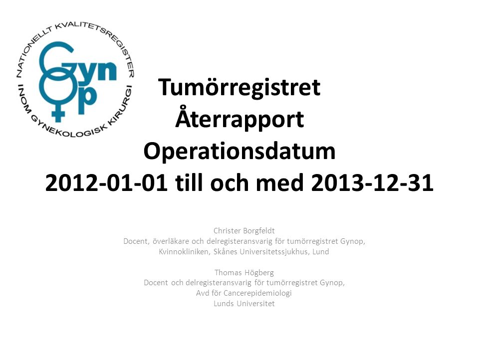 Tumörregistret Återrapport Operationsdatum 2012-01-01 till och med 2013-12-31