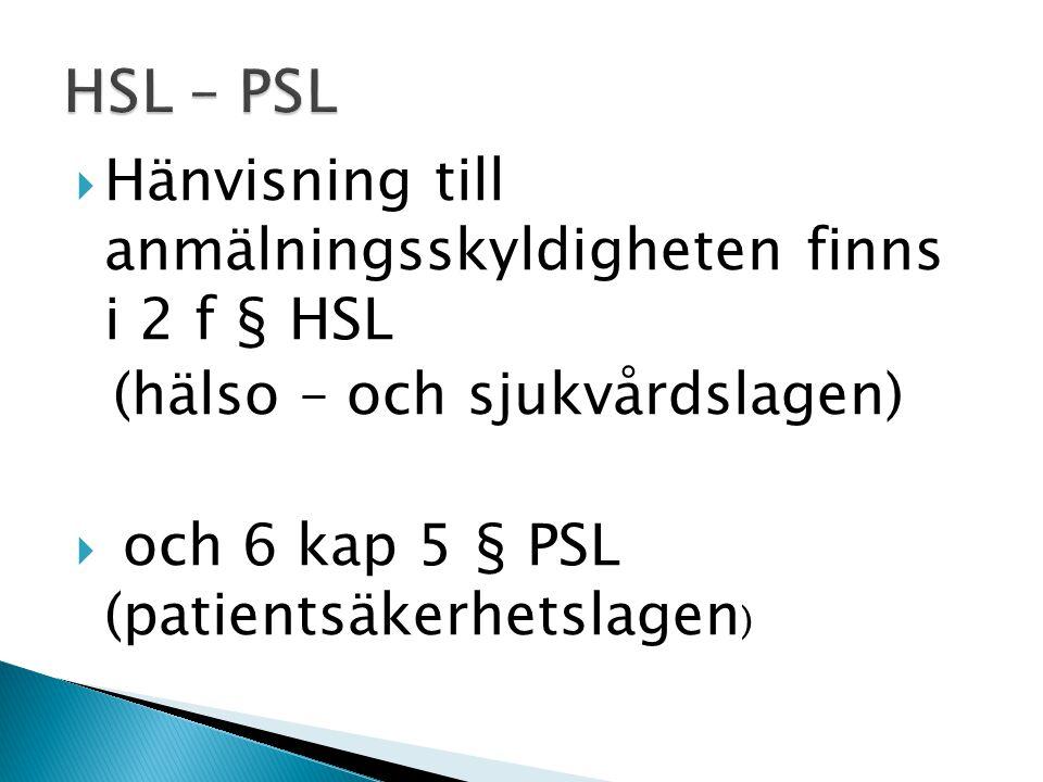HSL – PSL Hänvisning till anmälningsskyldigheten finns i 2 f § HSL