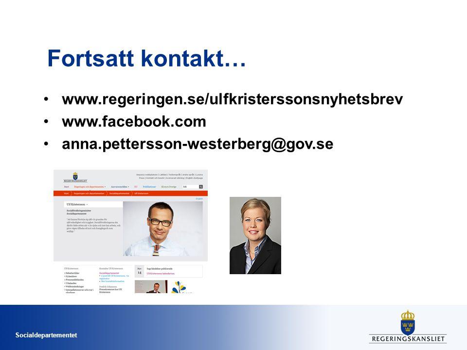 Fortsatt kontakt… www.regeringen.se/ulfkristerssonsnyhetsbrev