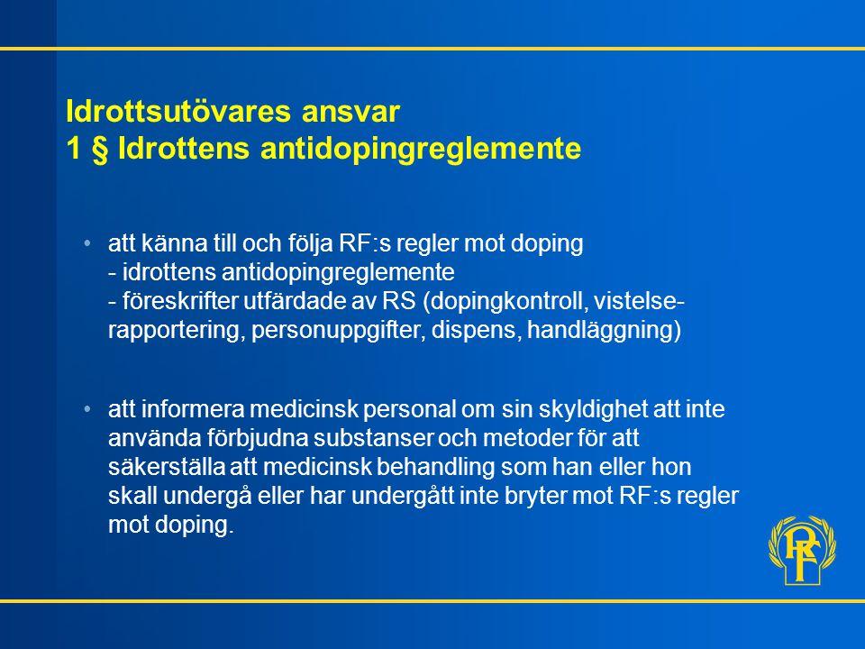 Idrottsutövares ansvar 1 § Idrottens antidopingreglemente