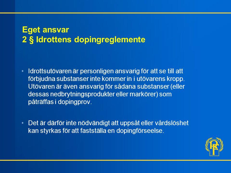 Eget ansvar 2 § Idrottens dopingreglemente