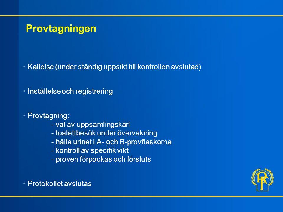 Information 2002. Provtagningen. Kallelse (under ständig uppsikt till kontrollen avslutad) Inställelse och registrering.