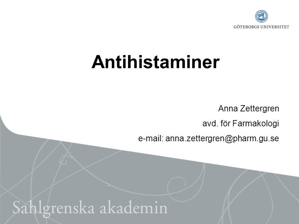 Antihistaminer Anna Zettergren avd. för Farmakologi