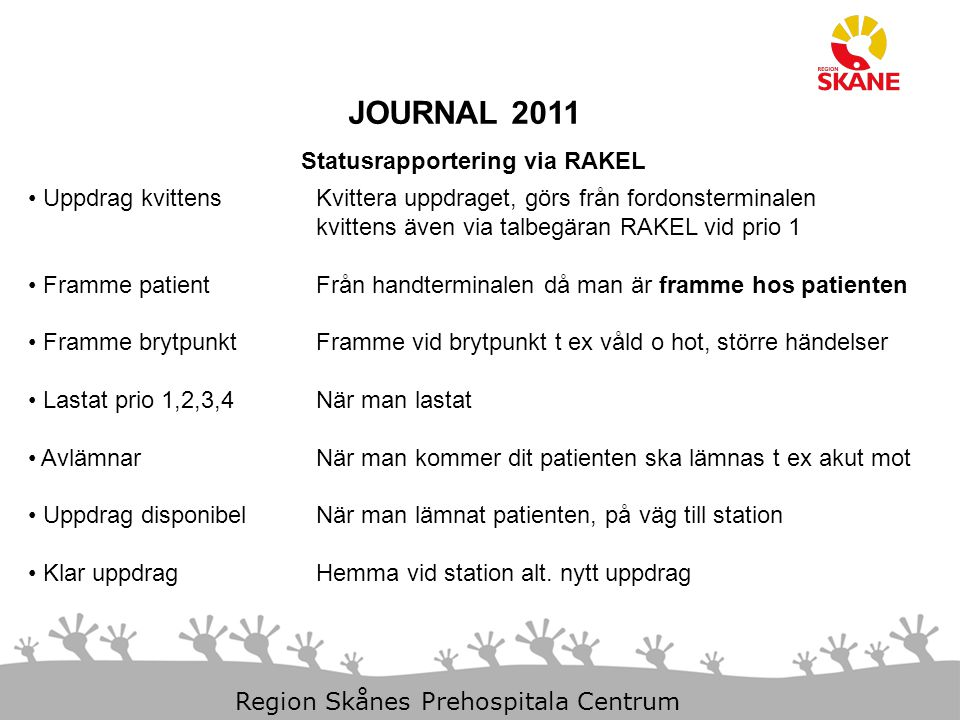 JOURNAL 2011 Statusrapportering via RAKEL