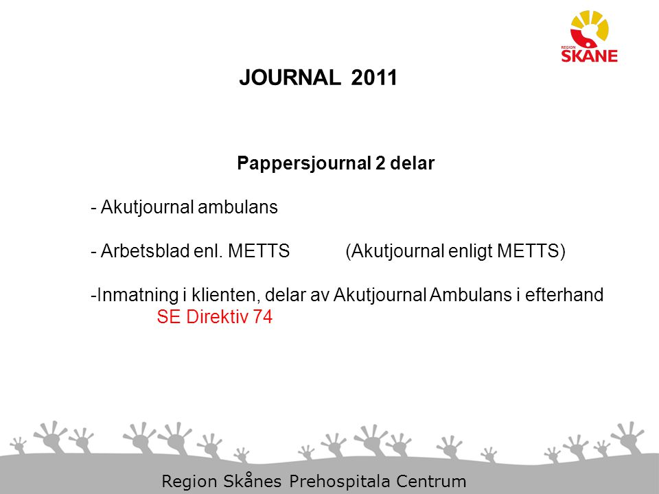 JOURNAL 2011 Pappersjournal 2 delar Akutjournal ambulans