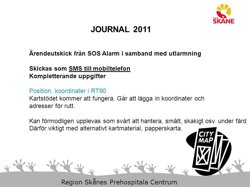 JOURNAL 2011 Ärendeutskick från SOS Alarm i samband med utlarmning