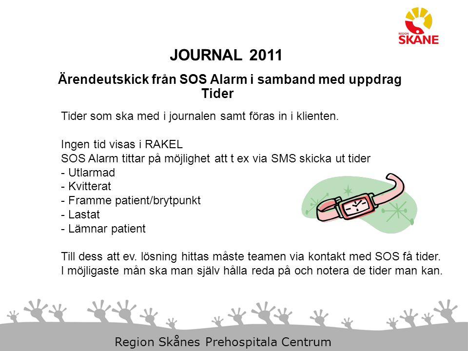 JOURNAL 2011 Ärendeutskick från SOS Alarm i samband med uppdrag Tider