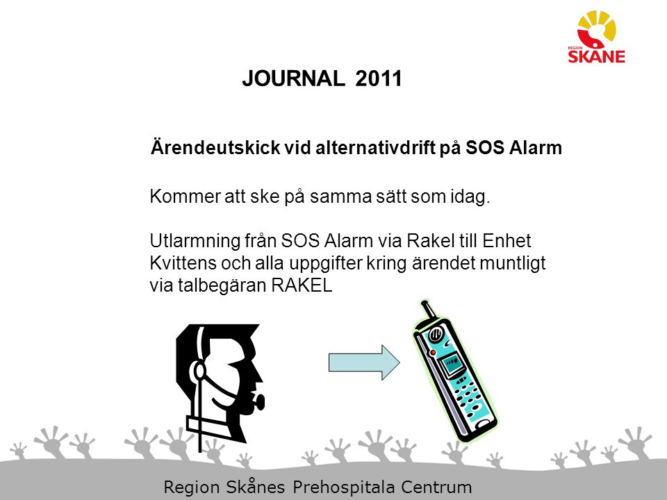 JOURNAL 2011 Ärendeutskick vid alternativdrift på SOS Alarm