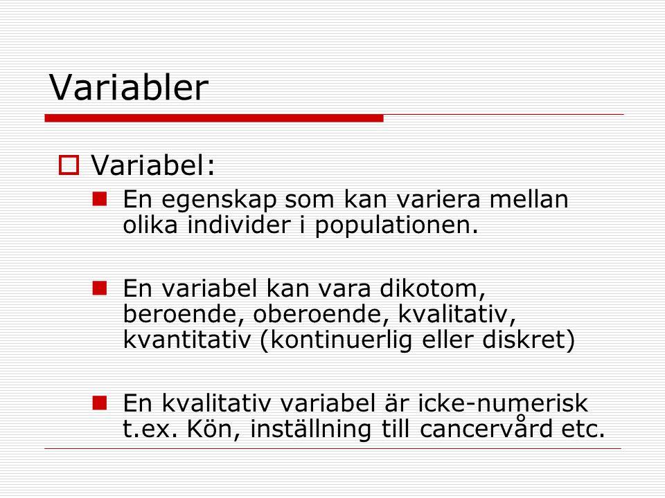 Variabler Variabel: En egenskap som kan variera mellan olika individer i populationen.