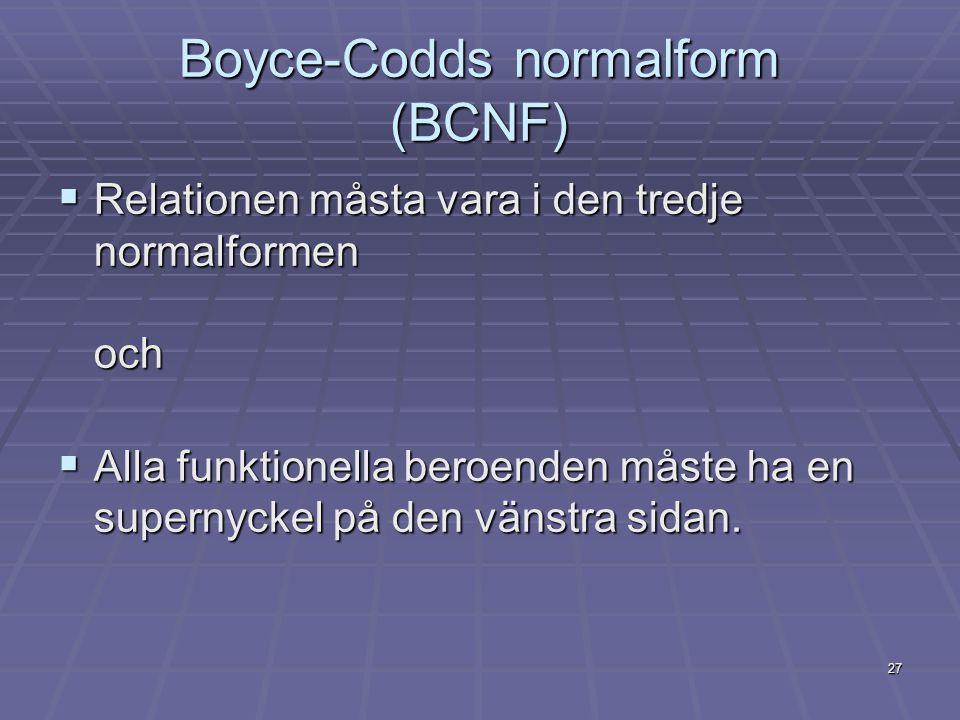 Boyce-Codds normalform (BCNF)