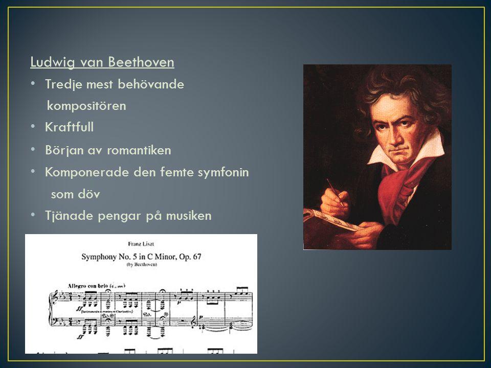 Ludwig van Beethoven Tredje mest behövande kompositören Kraftfull